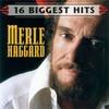 Thumbnail Merle Haggard 16 Biggest Hits